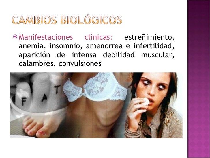 <ul><li>Manifestaciones clínicas:  estreñimiento, anemia, insomnio, amenorrea e infertilidad, aparición de intensa debilid...