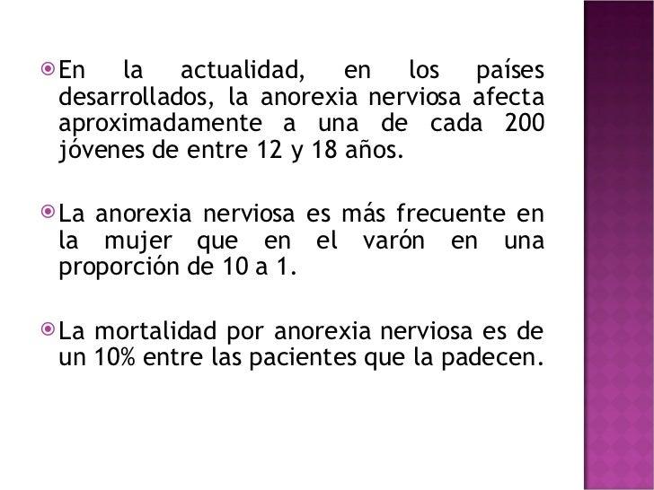 <ul><li>En la actualidad, en los países desarrollados, la anorexia nerviosa afecta aproximadamente a una de cada 200 jóven...