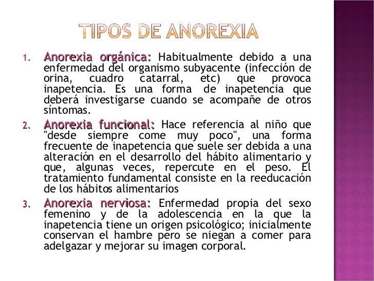 <ul><li>Anorexia orgánica:  Habitualmente debido a una enfermedad del organismo subyacente (infección de orina, cuadro cat...