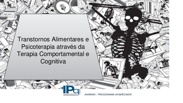 Transtornos Alimentares e Psicoterapia através da Terapia Comportamental e Cognitiva