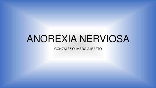 ANOREXIA NERVIOSA GONZÁLEZ OLMEDO ALBERTO