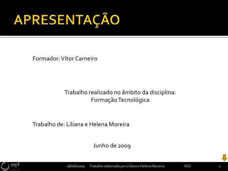 Formador: Vítor Carneiro                 Trabalho realizado no âmbito da disciplina:                       Formação Tecnol...