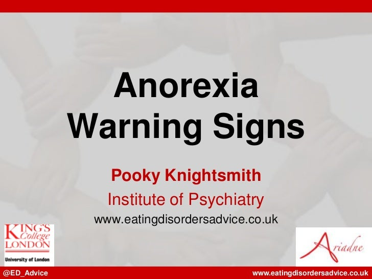 Anorexia             Warning Signs                 Pooky Knightsmith                Institute of Psychiatry              w...