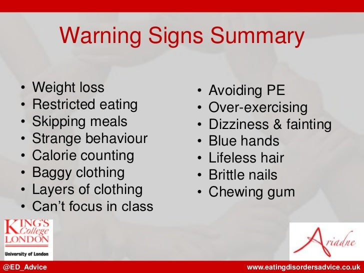 Warning Signs Summary   •   Weight loss            •   Avoiding PE   •   Restricted eating      •   Over-exercising   •   ...