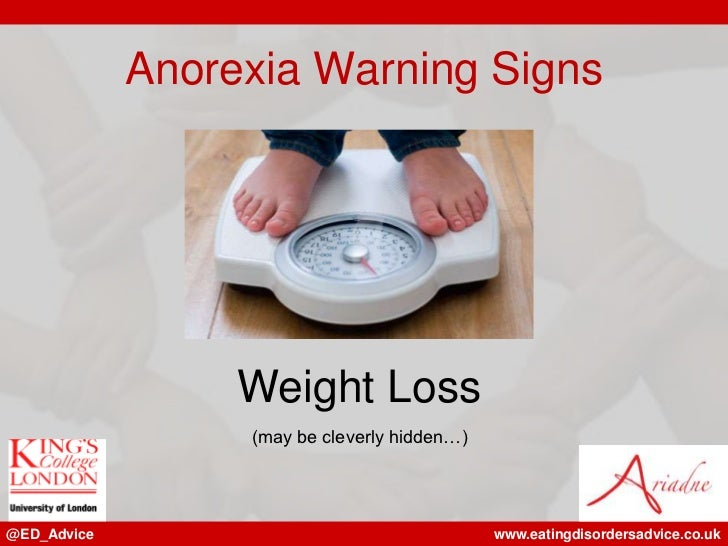 Anorexia Warning Signs                  Weight Loss                  (may be cleverly hidden…)@ED_Advice                  ...