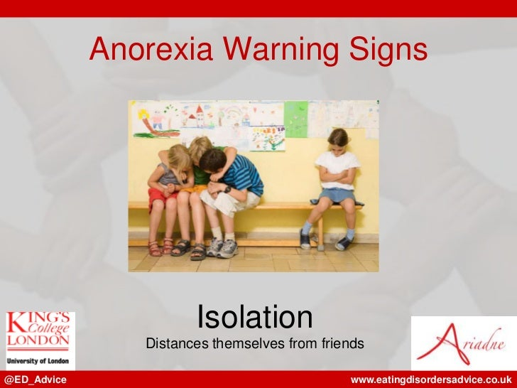 Anorexia Warning Signs                       Isolation                Distances themselves from friends@ED_Advice         ...