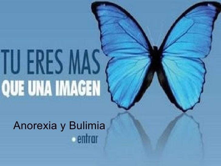 <ul><li>Anorexia y Bulimia </li></ul>