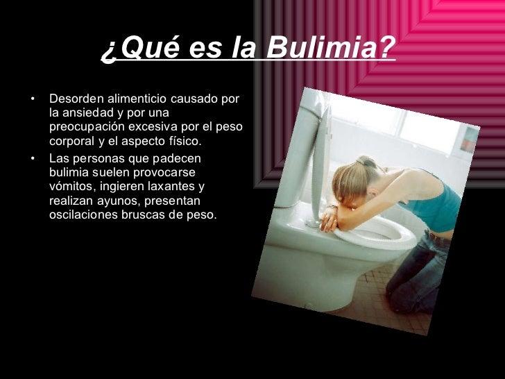 ¿Qué es la Bulimia?   <ul><li>Desorden alimenticio causado por  la ansiedad y por una preocupación excesiva por el peso co...