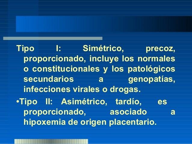 FACTORES MATERNOS• Patologías médicas• Hipertensión• Patología renal• Cardiopatías• Anticuerpos antifosfolípidos• Fármacos...
