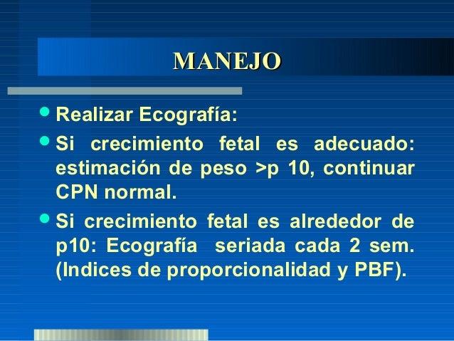 INTERRUPCIÓN DEL EMBARAZO      EMBARAZO PRETÉRMINODetención del crecimiento: - EG > de 32 sem: comprobar madurezpulmonar. ...