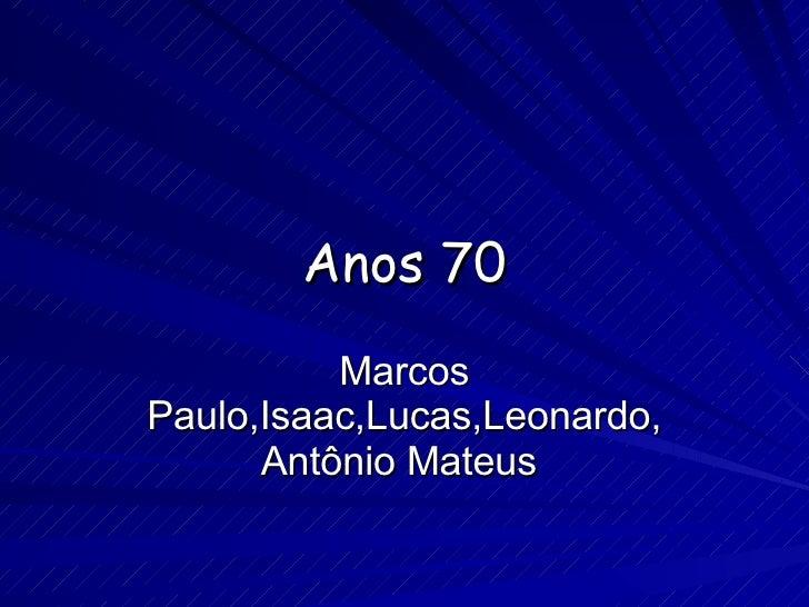 Anos 70 Marcos Paulo,Isaac,Lucas,Leonardo, Antônio Mateus