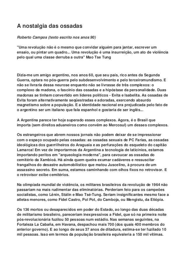 """A nostalgia das ossadas Roberto Campos (texto escrito nos anos 90) """"Uma revolução não é o mesmo que convidar alguém para j..."""