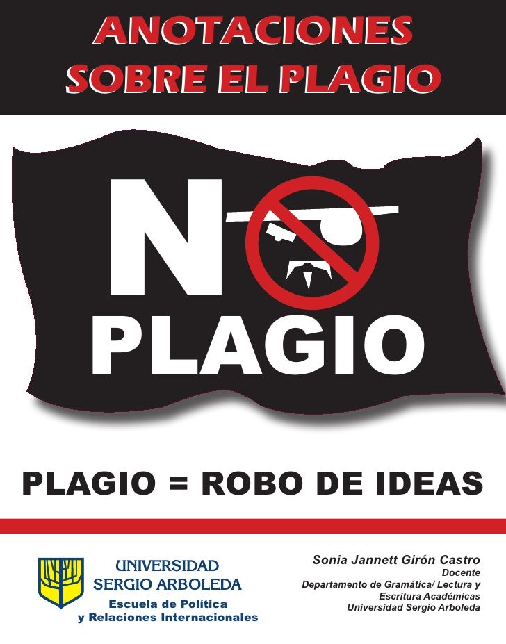 ANOTACIONES  SOBRE EL PLAGIO   N   PLAGIOPLAGIO = ROBO DE IDEAS                                   Sonia Jannett Girón Cast...