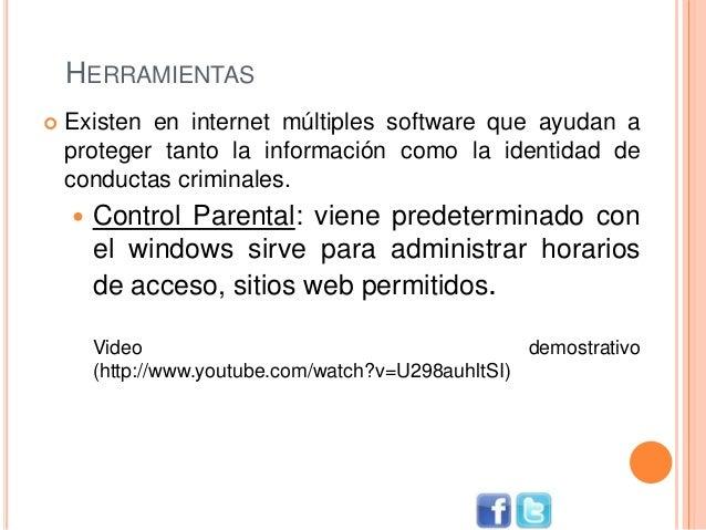 HERRAMIENTAS  Existen en internet múltiples software que ayudan a proteger tanto la información como la identidad de cond...