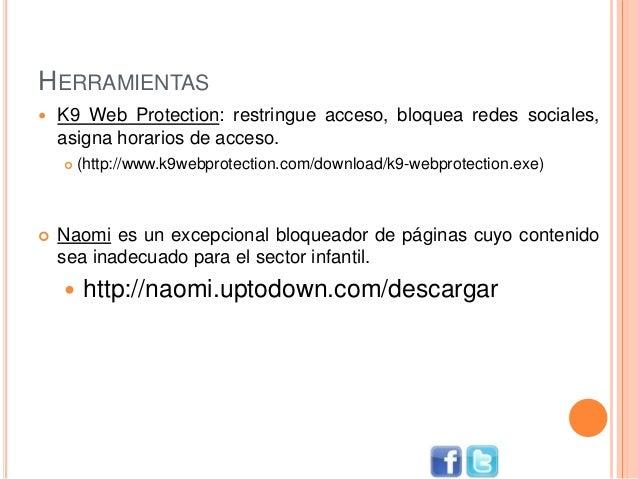 HERRAMIENTAS  K9 Web Protection: restringue acceso, bloquea redes sociales, asigna horarios de acceso.  (http://www.k9we...