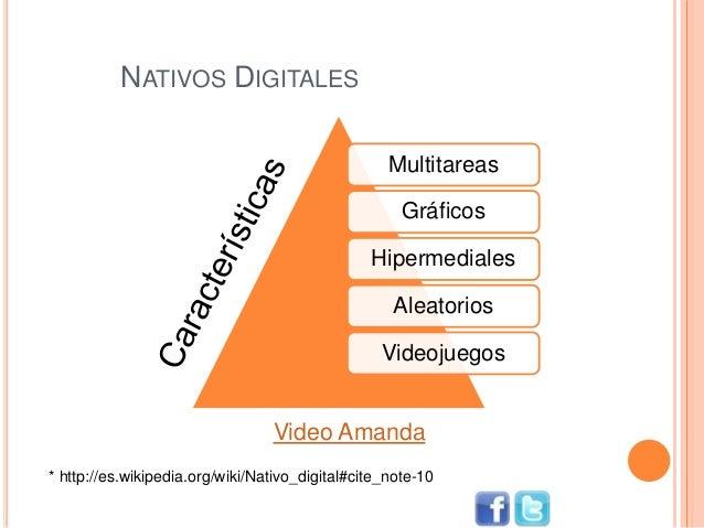 NATIVOS DIGITALES * http://es.wikipedia.org/wiki/Nativo_digital#cite_note-10 Multitareas Gráficos Hipermediales Aleatorios...
