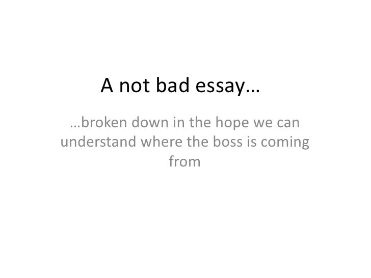 A not bad essay… <br />…broken down in the hope we can understand where the boss is coming from <br />