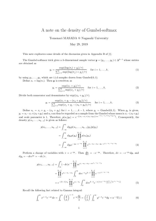 A note on the density of Gumbel-softmax Tomonari MASADA @ Nagasaki University May 29, 2019 This note explicates some detai...