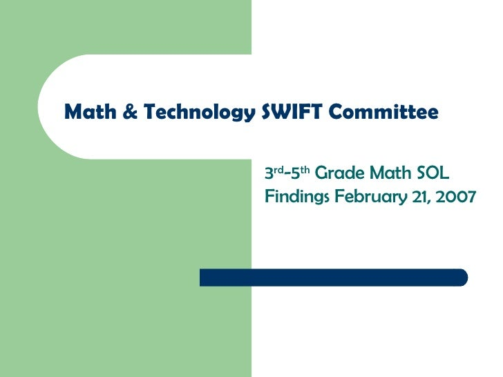 Math & Technology SWIFT Committee 3 rd -5 th  Grade Math SOL Findings February 21, 2007