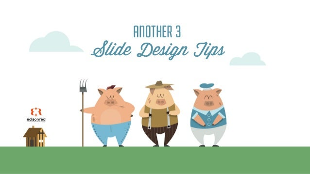 ANOTHER 3 Slide Design Tips