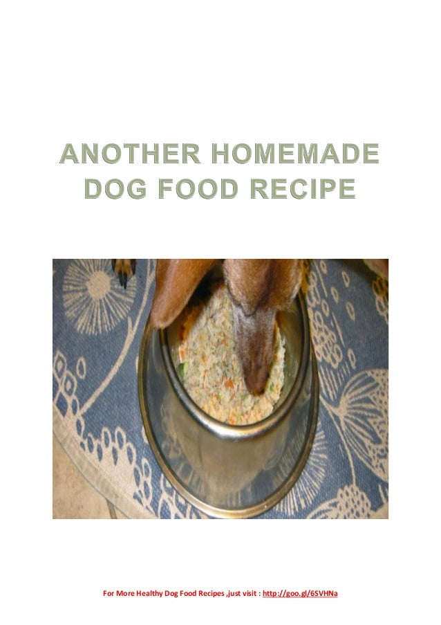 For More Healthy Dog Food Recipes ,just visit : http://goo.gl/6SVHNa