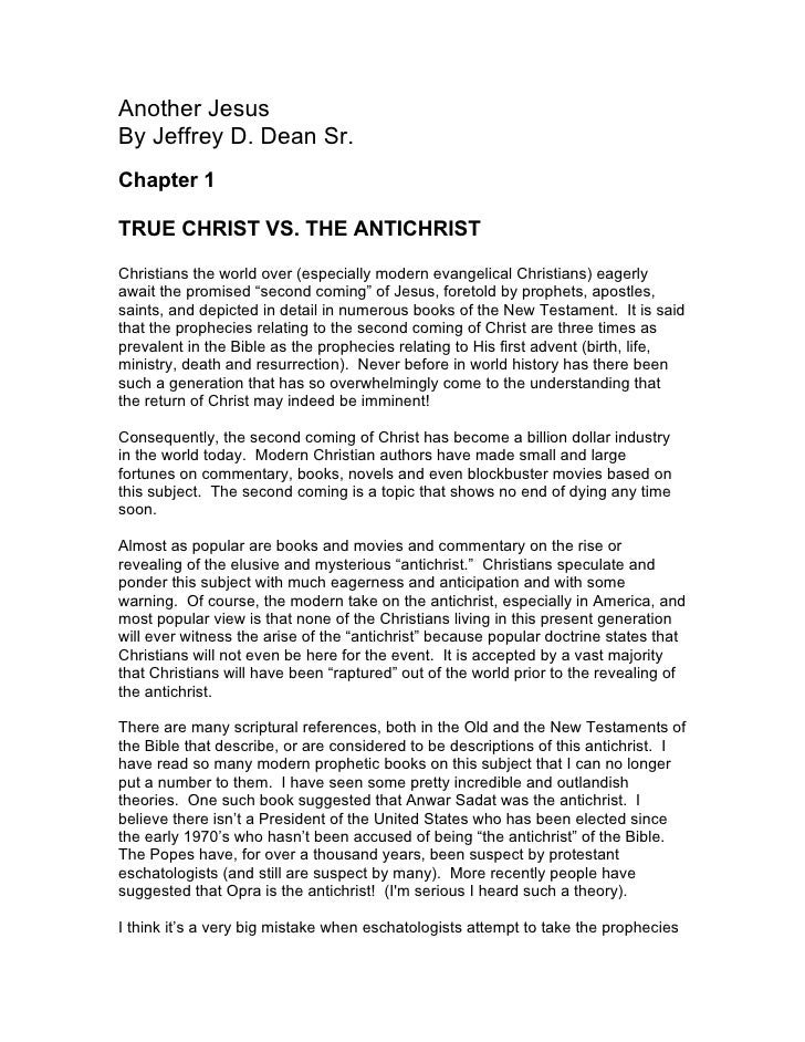 Another Jesus By Jeffrey D. Dean Sr. Chapter 1  TRUE CHRIST VS. THE ANTICHRIST  Christians the world over (especially mode...