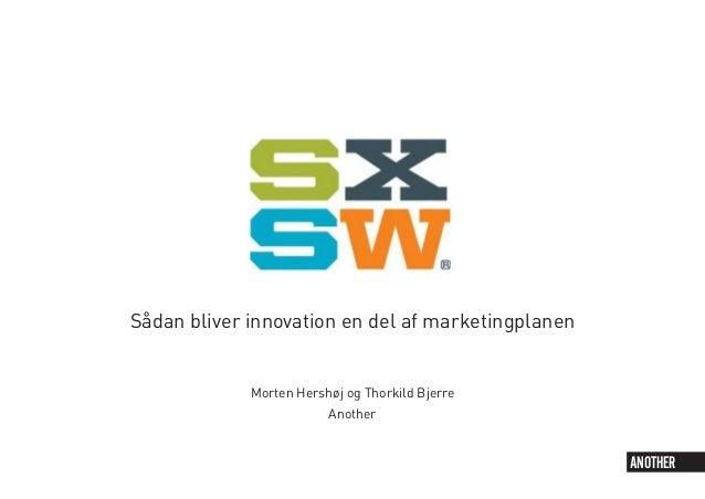 Sådan bliver innovation en del af marketingplanen Morten Hershøj og Thorkild Bjerre Another ANOTHER