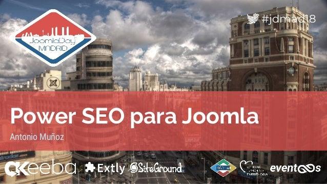 #jdmad18 Power SEO para Joomla Antonio Muñoz