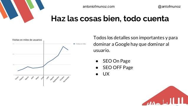 Todos los detalles son importantes y para dominar a Google hay que dominar al usuario. ● SEO On Page ● SEO OFF Page ● UX H...