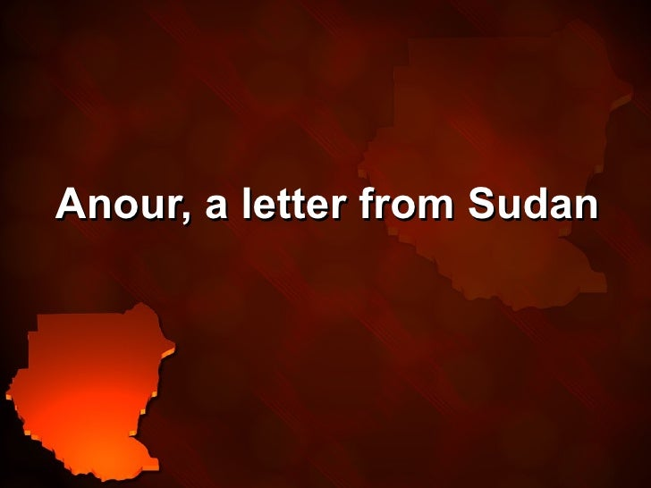 Anour, a letter from Sudan