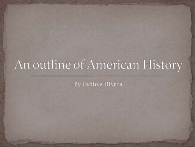 history outlines american civil war Course summary history 106: the civil war and reconstruction has been evaluated and recommended for 3 semester hours and may be transferred to over 2,000 colleges and universities.