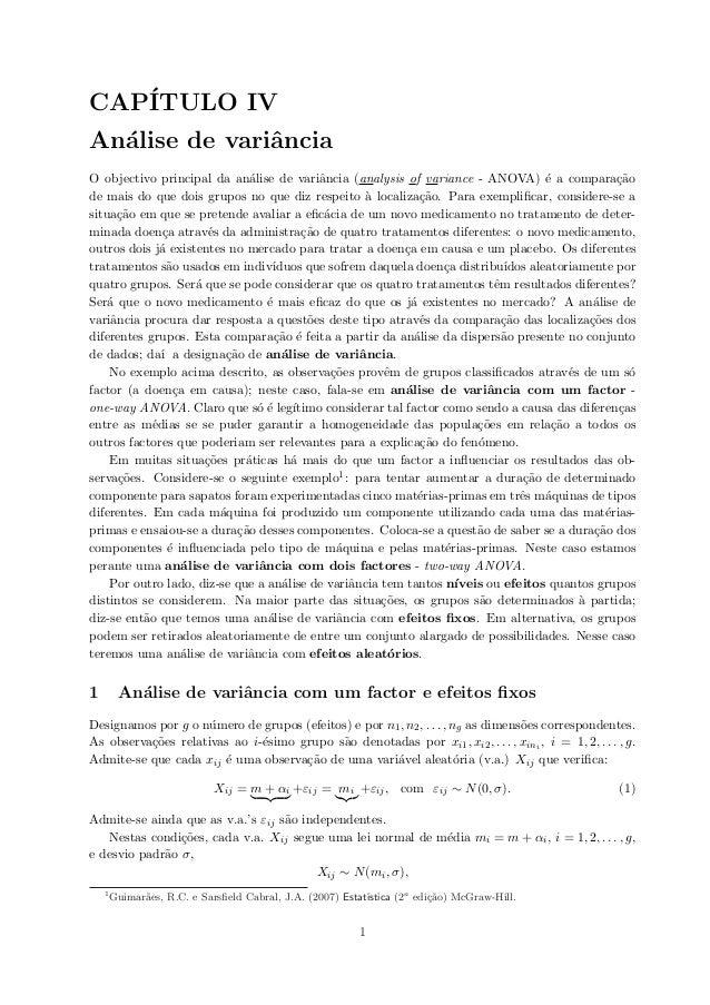 CAP´ITULO IV An´alise de variˆancia O objectivo principal da an´alise de variˆancia (analysis of variance - ANOVA) ´e a co...