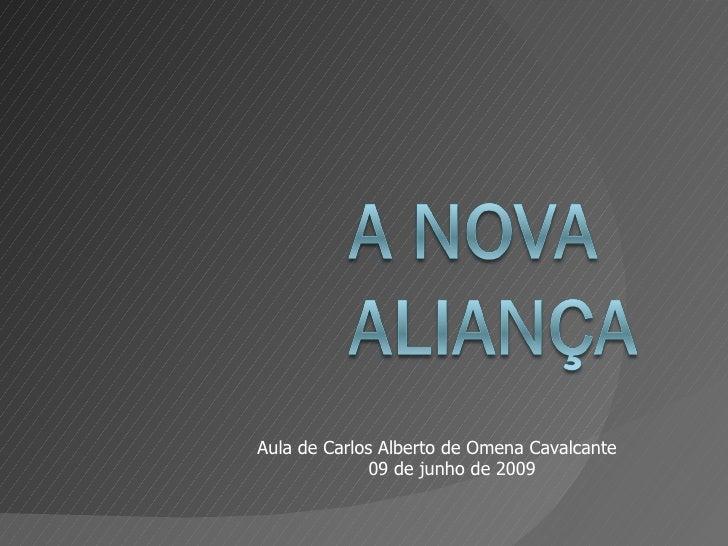 Aula de Carlos Alberto de Omena Cavalcante               09 de junho de 2009