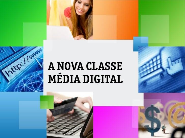 A NOVA CLASSEMÉDIA DIGITAL