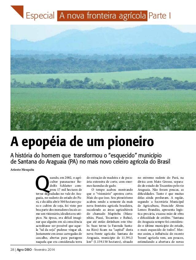 """Especial A nova fronteira agrícola Parte I  A epopéia de um pioneiro A história do homem que transformou o """"esquecido"""" mun..."""