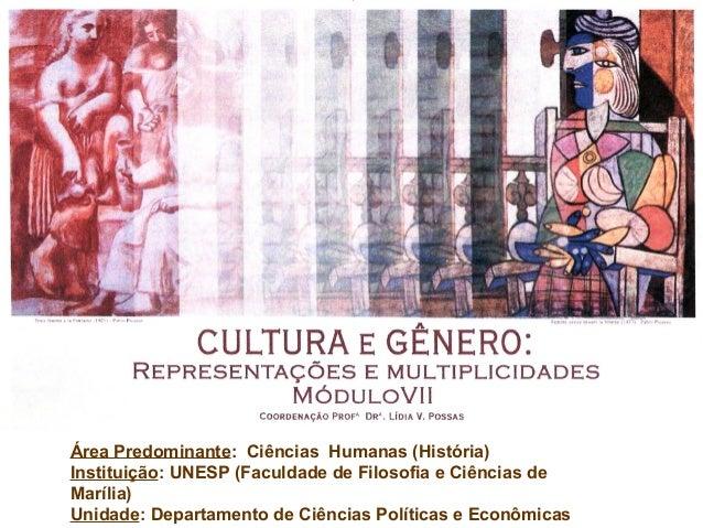Área Predominante: Ciências Humanas (História) Instituição: UNESP (Faculdade de Filosofia e Ciências de Marília) Unidade: ...