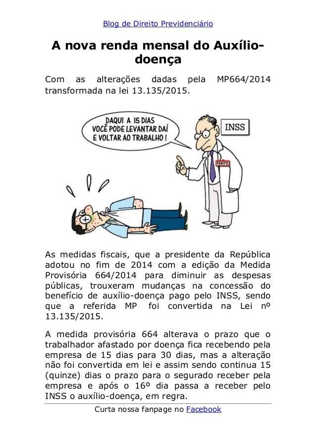 Blog de Direito Previdenciário Curta nossa fanpage no Facebook A nova renda mensal do Auxílio- doença Com as alterações da...