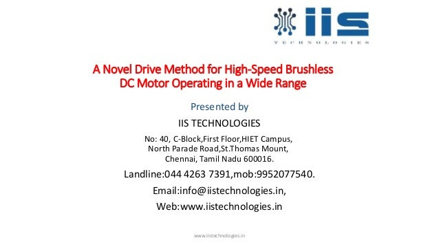 A Novel Drive Method for High-Speed Brushless DC Motor Operating in a Wide Range Presented by IIS TECHNOLOGIES No: 40, C-B...