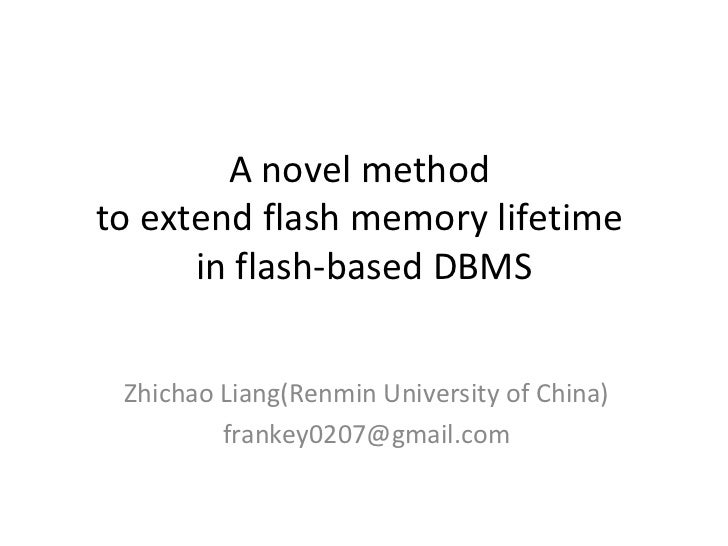 A novel method  to extend flash memory lifetime  in flash-based DBMS Zhichao Liang(Renmin University of China) [email_addr...