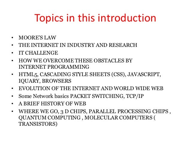 an introduction to the history of the world wide web This paper describes the world-wide web (w3) global information system initiative, its protocols and data formats, and  introduction this paper covers material.