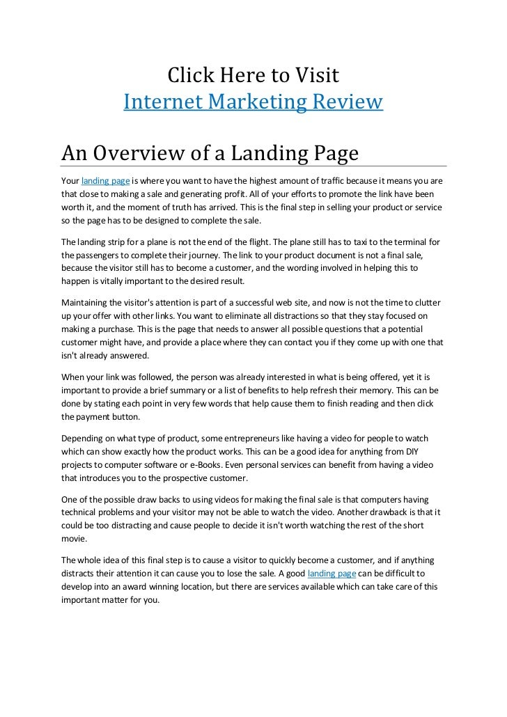 Click Here to Visit                 Internet Marketing ReviewAn Overview of a Landing PageYour landing page is where you w...
