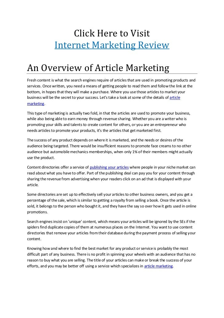Click Here to Visit                Internet Marketing ReviewAn Overview of Article MarketingFresh content is what the sear...