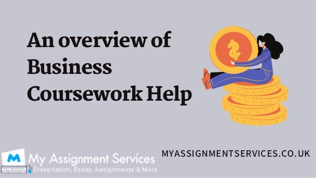 an overview of business coursework help 1 638
