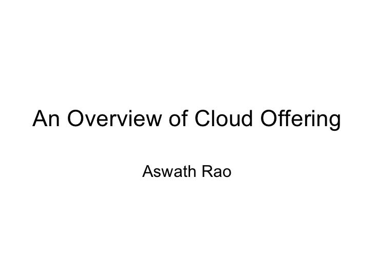 An Overview of Cloud Offering Aswath Rao