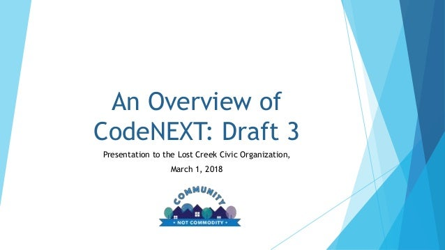 An Overview of CodeNEXT: Draft 3 Presentation to the Lost Creek Civic Organization, March 1, 2018