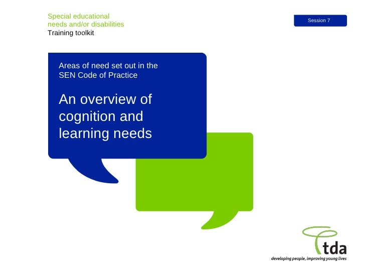 An overview of cognition and learning needs Special educational  needs and/or disabilities Training toolkit Session 7 Area...