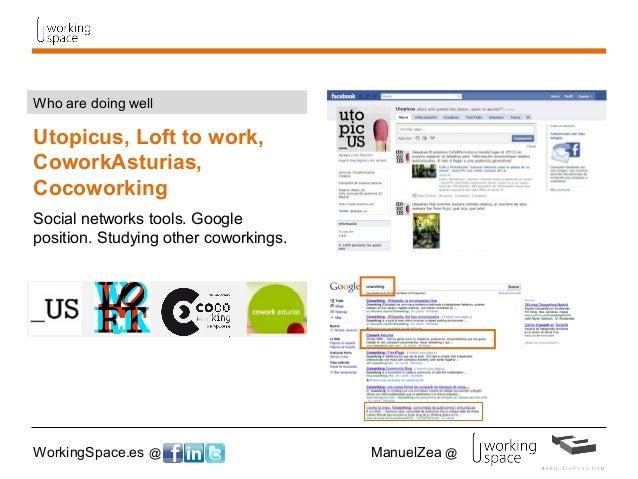 WorkingSpace.es @ ManuelZea @ Utopicus, Loft to work, CoworkAsturias, Cocoworking Social networks tools. Google position. ...