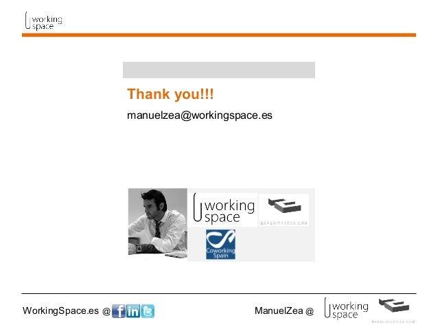 WorkingSpace.es @ ManuelZea @ Thank you!!! manuelzea@workingspace.es