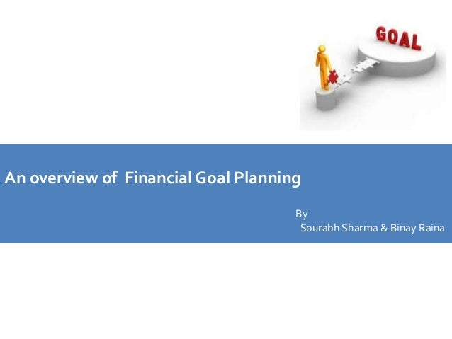 an overview of the financial goal Work with a fee-only financial planning advisor for help setting up your financial  goals and objectives to achieve your dreams and financial plan.