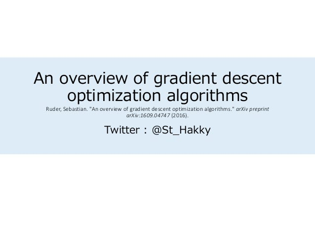 "An overview of gradient descent optimization algorithms Ruder, Sebastian. ""An overview of gradient descent optimization al..."